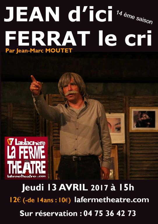 Jean d'ici Ferrat le cri par Jean-Marc MOUTET  Jeudi 13 avril 2017 15h