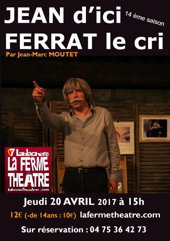Jean d'ici Ferrat le cri par Jean-Marc MOUTET  Jeudi 20 avril 2017 15h