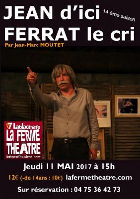 Jean d'ici Ferrat le cri par Jean-Marc MOUTET Jeudi 11 mai 2017 à 15h