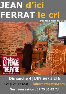 Jean d'ici Ferrat le cri par Jean-Marc MOUTET  Dimanche 4 JUIN 2017 21h