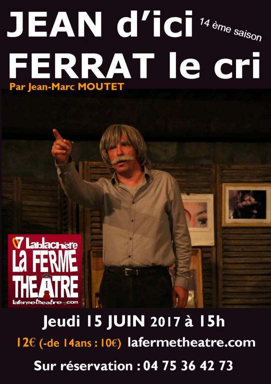 Jean d'ici Ferrat le cri par Jean-Marc MOUTET  Jeudi 15 juin 2017 15h