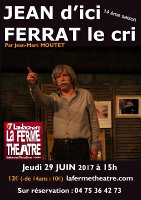 Jean d'ici Ferrat le cri par Jean-Marc MOUTET  Jeudi 29 juin 2017 15h