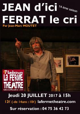 Jean d'ici Ferrat le cri par Jean-Marc MOUTET  Jeudi 20 Juillet 15h