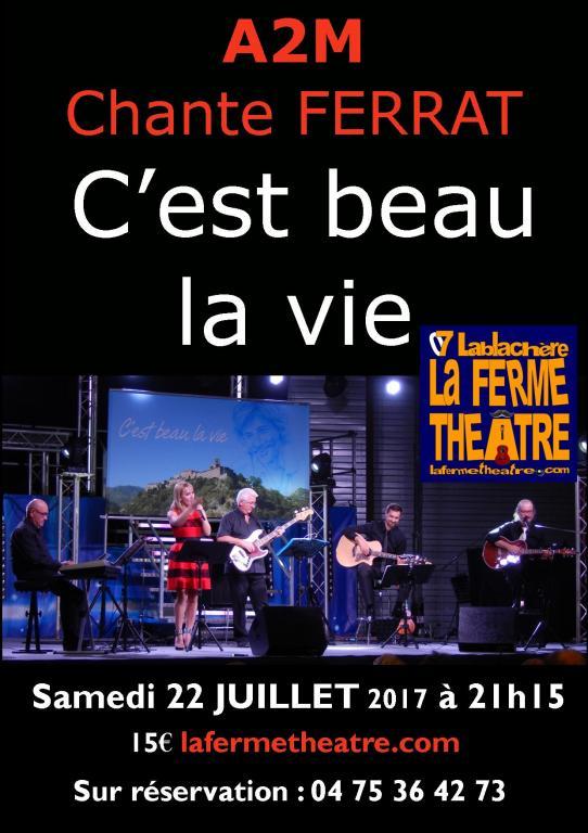 """""""C'est beau la vie"""" par A2M samedi 22 juillet 2017 à 21h15"""