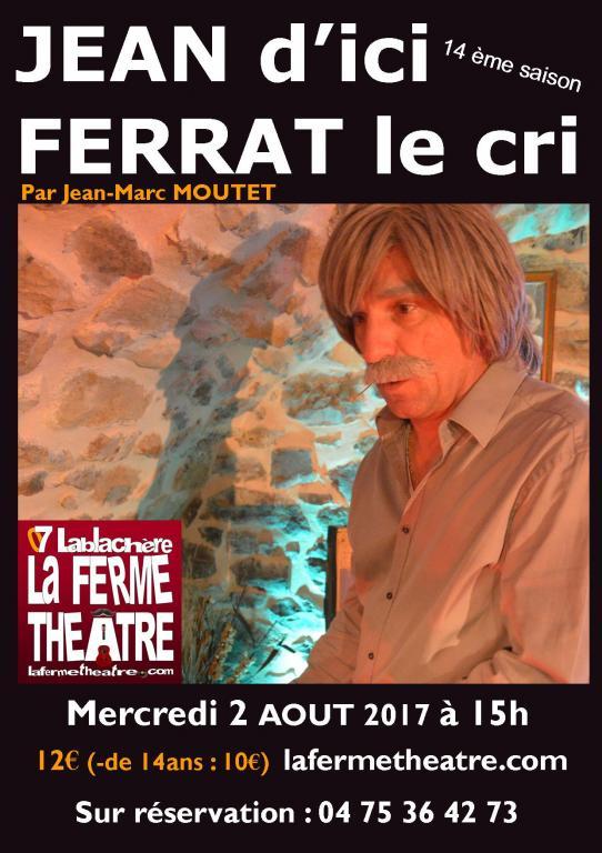 Jean d'ici Ferrat le cri par Jean-Marc MOUTET  Mercredi 2 AOUT 21h15
