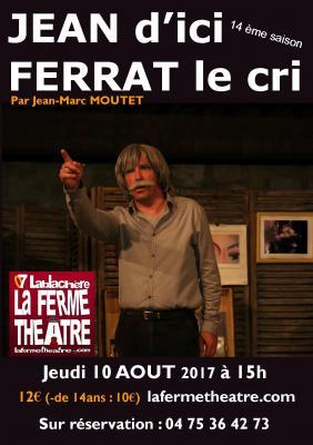 Jean d'ici Ferrat le cri par Jean-Marc MOUTET  Jeudi 10 aout 2017 15h