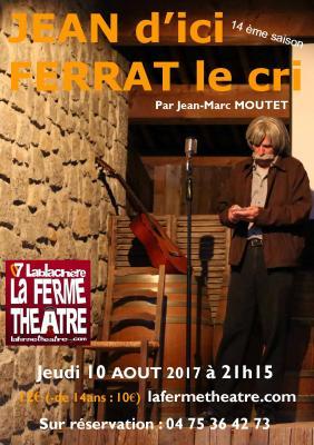 Jean d'ici Ferrat le cri par Jean-Marc MOUTET  Jeudi 10 aout 2017 21h15