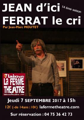 Jean d'ici Ferrat le cri par Jean-Marc MOUTET Jeudi 7 septembre 2017 15h