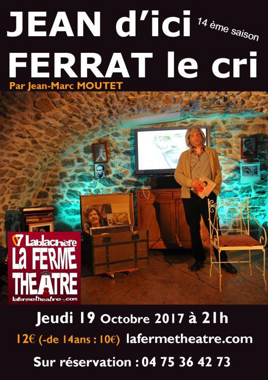 Jean d'ici Ferrat le cri par Jean-Marc MOUTET Jeudi 19 Octobre 2017 21h