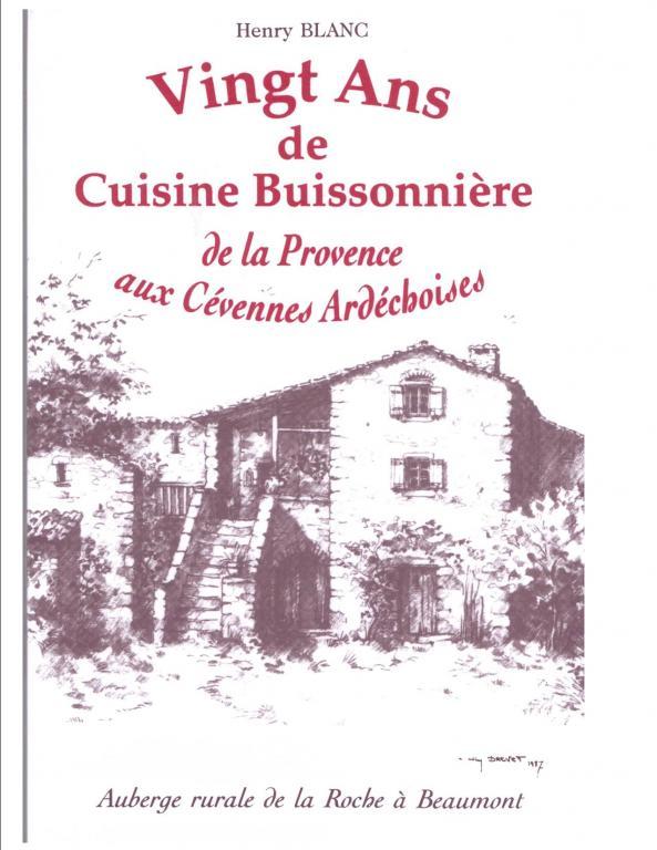 """Henri BLANC """"20 ans de cuisine buissonnière de la provence aux Cévennes ardéchoises"""""""