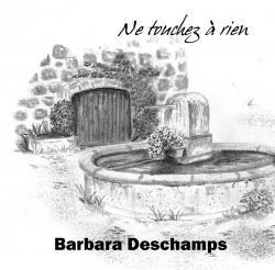 Barbara DESCHAMPS Ne touchez à rien