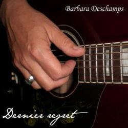 Barbara DESCHAMPS Dernier regret