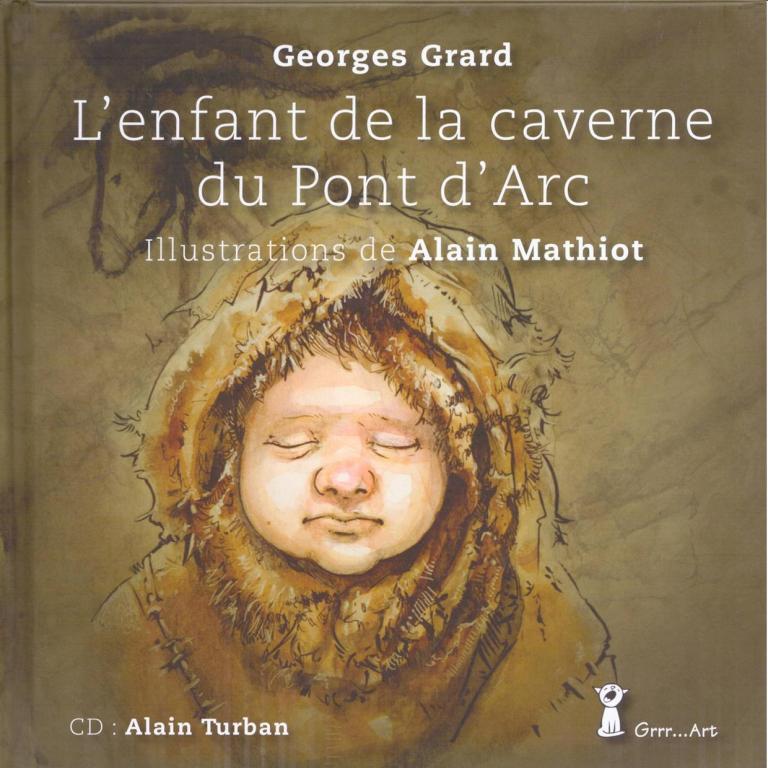 L'enfant de la caverne du pont d'arc par  Georges Grard