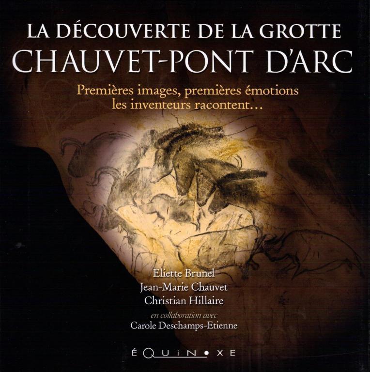 La découverte de la grotte Chauvet-Pont d'arc par ses inventeurs