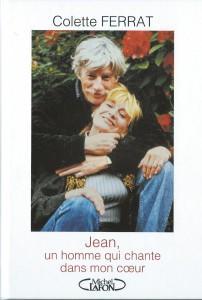 Jean, un homme qui chante dans mon cœur par Colette FERRAT