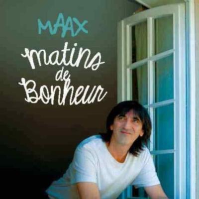 """MAAX """"Matins de bonheur"""""""