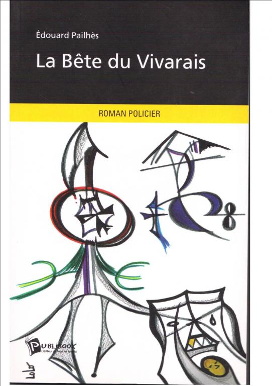 Edouard Pailhes :  La bête du vivarais