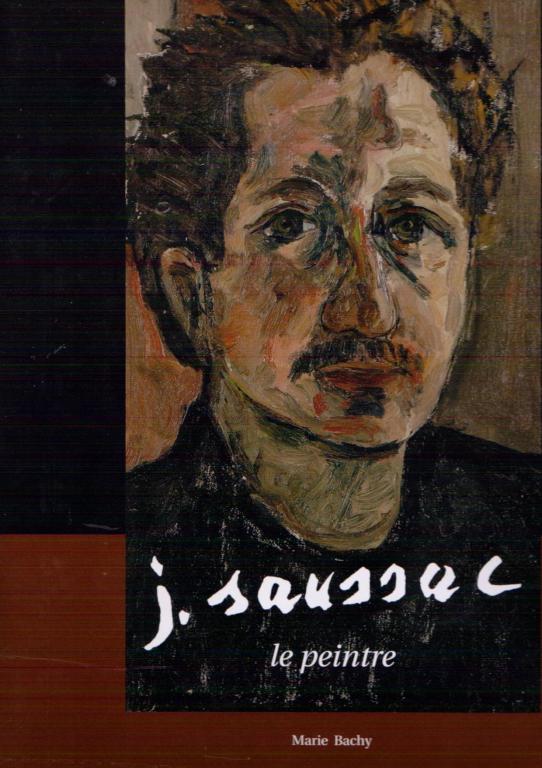 JEAN SAUSSAC le peintre par Marie BACHY