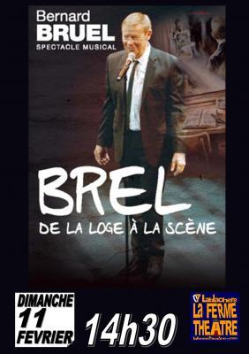 """Bernard Bruel """" BREL de la loge à la scène""""  dimanche 11 février 2018 à 14h30"""