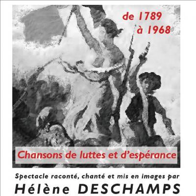 De  1789 à 1968 Chansons de luttes et d'espérance par Hélène DESCHAMPS