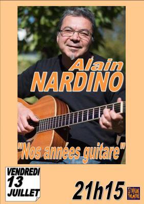 """Alain NARDINO ""Nos années guitare"" Vendredi 13 Juillet 2018 à 21h15"