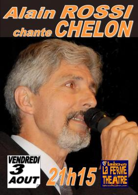 Alain ROSSI chante CHELON Vendredi 3 août 2018 à 21h15