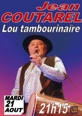 """Jean COUTAREL """"Lou tambourinaïre"""" mardi 21 août 2018 à 21h15"""