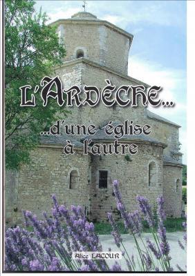 L'Ardèche.... d'une église à l'autre. Alice LACOUR