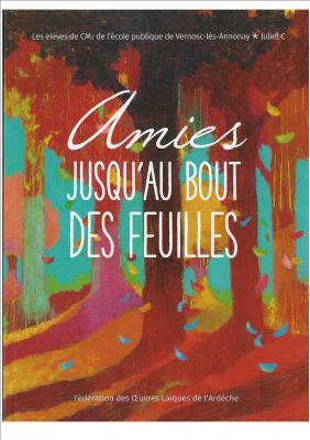 """""""Amies jusqu'au bout des feuilles"""" par les élèves CM2 de Vernosc-lès-Annonay et Juliet C"""