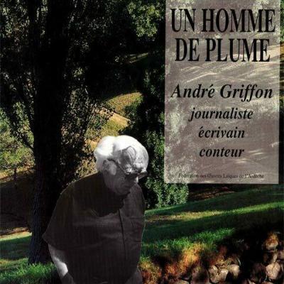 André Griffon UN HOMME DE PLUME