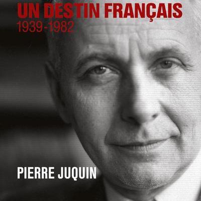 ARAGON, UN DESTIN FRANÇAIS . 1939-1982 JUQUIN PIERRE