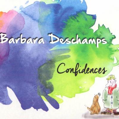 "Barbara DESCHAMPS ""Confidences"""
