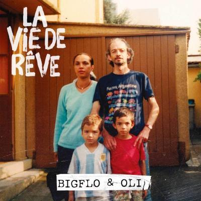 Bigflo et Oli La vie de rêve
