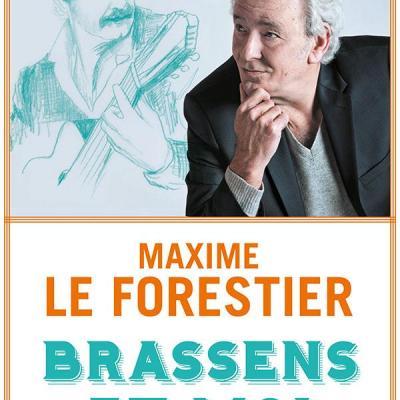 Brassens et moi par Maxime LE FORESTIER