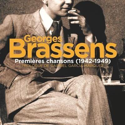 PREMIERES CHANSONS (1942-1949)  BRASSENS par GEORGES, GARCIA MARQUEZ GABRIEL, LIEGEOIS JEAN-PAUL
