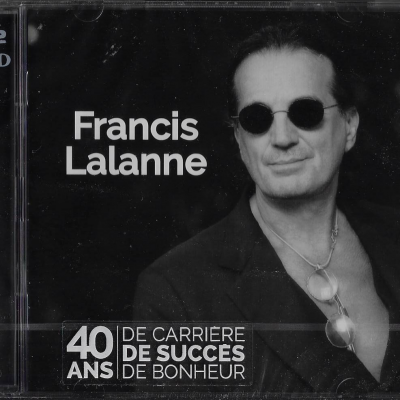 Francis Lalanne 40 ans de succès.