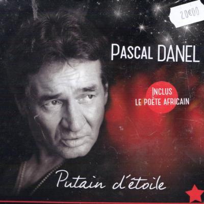 """Pascal DANEL """"Putain d'étoile"""""""