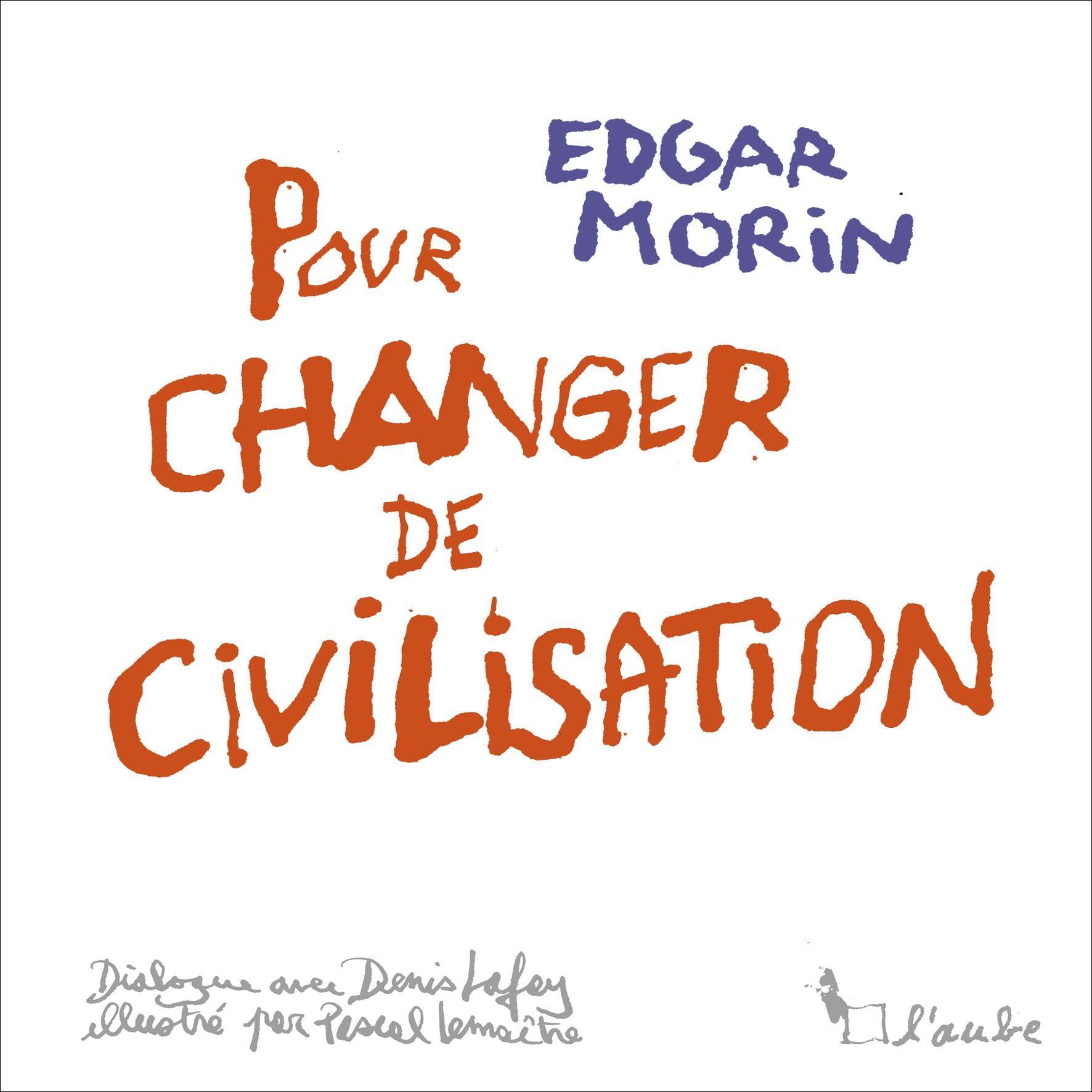 Edgar morin livre pour changer de civilisation