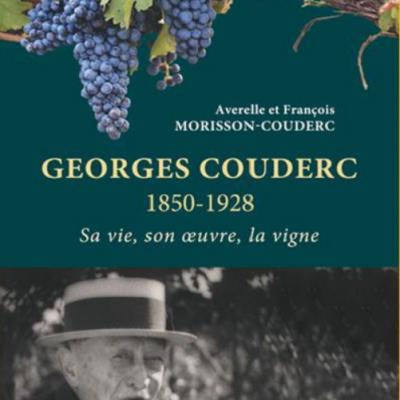 GEORGES COUDERC, SA VIE, SON OEUVRE, LA VIGNE