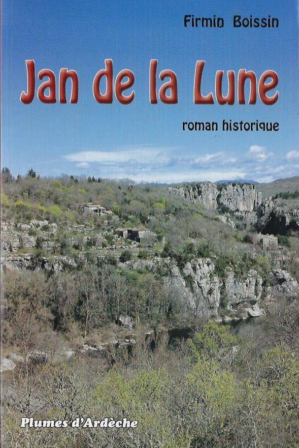 Jan de la lune roman historique en ardeche