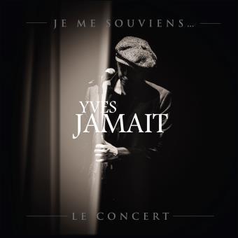 Yves JAMAIT Je me souviens en concert
