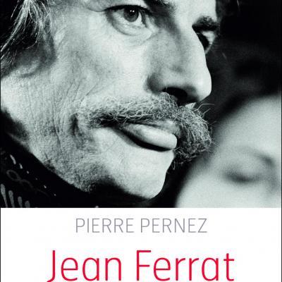 Pierre Pernez Jean Ferrat 10 ans déjà… Nul ne guérit de son enfance