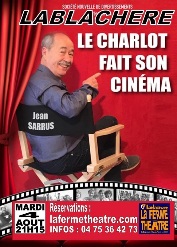 Jean sarrus le charlot fait son cinema a la ferme theatre de lablachere en ardeche