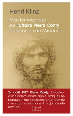 """""""Mon témoignage sur l'affaire Pierre Conty le tueur fou de l'Ardèche"""" Henri Klinz"""
