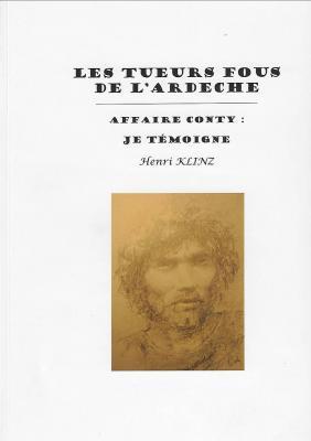 """""""Les Tueurs fous de l'Ardèche-Pierre Conty"""" par Henri Klinz"""