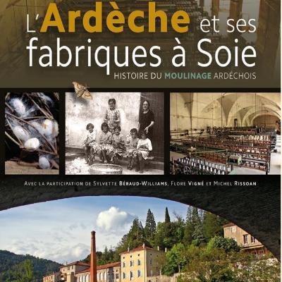 L'Ardèche et ses fabriques à soie de Yves Morel