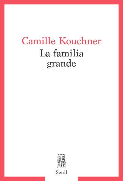La familia grande camille kouchner