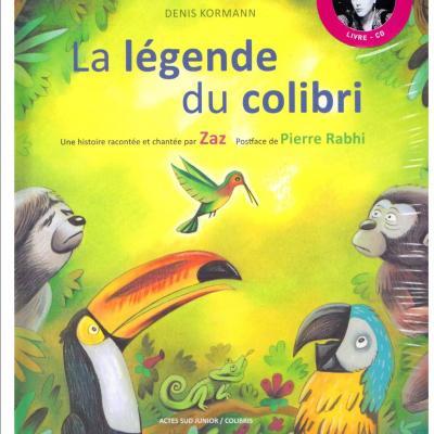 """""""La légende du colibri"""" racontée et chantée par ZAZ. (Postface Pierre Rabhi)"""