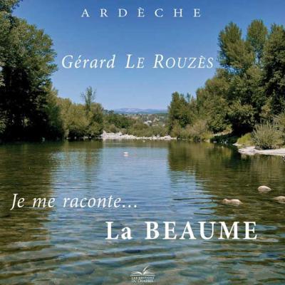 Gérard LE Rouzès : Je me raconte La Beaume