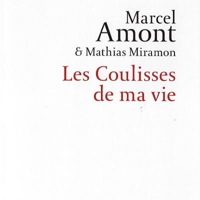 Marcel AMONT et Mathias MIRAMON  : Les coulisses de ma vie